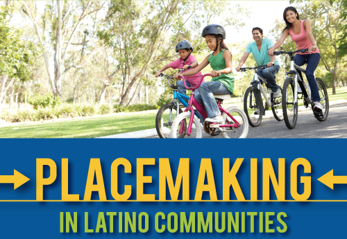 Placemaking in Latino Communities