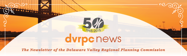 DVRPC News: The Newsletter of the Delaware Valley Regional Planning Commission